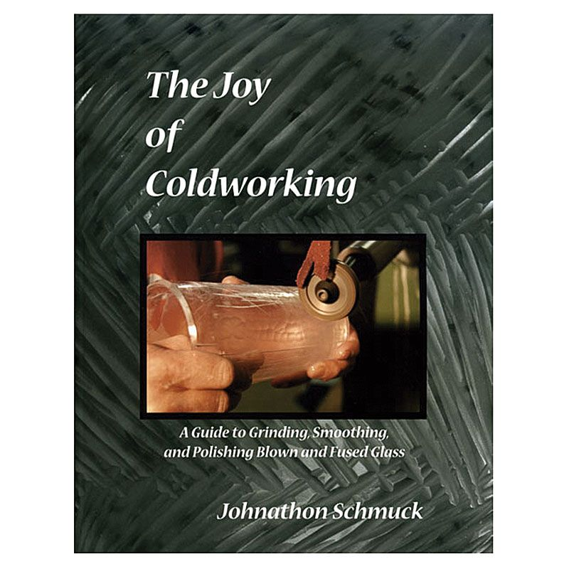 The Joy of Coldworking by Johnathon Schmuck
